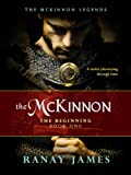 The McKinnon The Beginning (The McKinnon Legends Book 1 - A Time Travel Series)