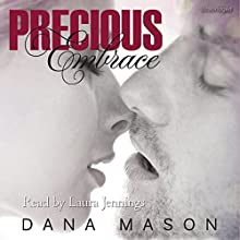 Precious Embrace: Embrace, Book 2 (       UNABRIDGED) by Dana Mason Narrated by Laura Jennings