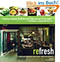 Refresh: Contemporary Vegan Recipes from the Award-Winning Fresh Restaurants