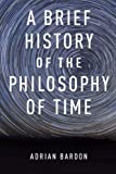 A Brief History of the Philosophy of Time