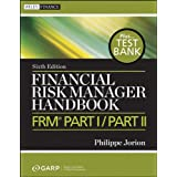 Financial Risk Manager Handbook + Test Bank: FRM Part I / Part II ~ Philippe Jorion