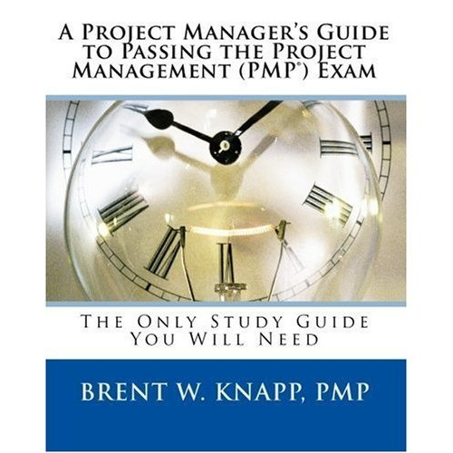 A Project Manager's Guide to Passing the Project Management (PMP) Exam