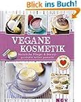 Vegane Kosmetik: Nat�rliche Pflege- &...