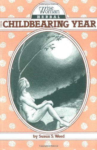 Wise Woman Herbal for the Childbearing Year