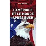 Amerique et le Monde Apr�s Bush (l')par Milliere Guy