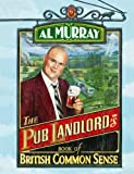 Al Murray The Pub Landlord's Book of British Common Sense