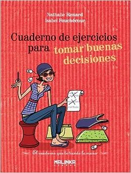 Cuaderno de ejercicios para tomar buenas decisiones (Spanish Edition