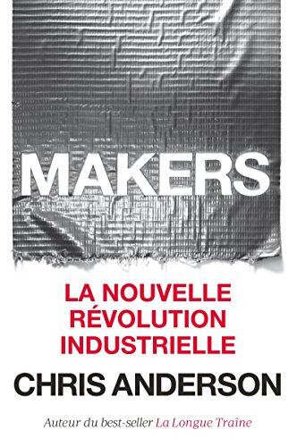 Makers: La nouvelle révolution industrielle