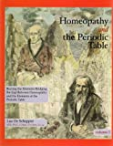 img - for Homeopathy and the Periodic Table: Braving the Elements - Bridging the gap Between Homeopathy and the Elements of the Periodic Table book / textbook / text book