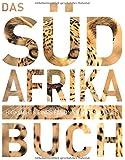 Das Südafrika Buch - Magnum-Ausgabe: Highlights eines faszinierenden Landes (KUNTH Das ... Buch. Highlights einer faszinierenden Stadt)