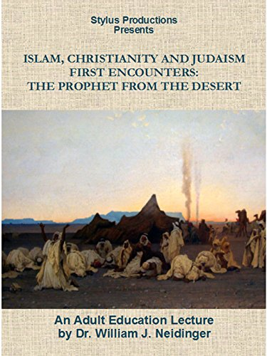 Islam, Christianity and Judaism: First Encounters: The Prophet from the Desert
