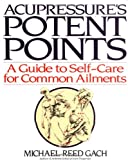 Acupressures Potent Points: A Guide to Self-Care for Common Ailments