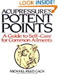 Acupressure's Potent Points: A Guide...