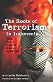 The Roots of Terrorism in Indonesia: From Darul Islam to Jema'ah Islamiyah (English Edition)