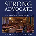Strong Advocate: The Life of a Trial Lawyer (       UNABRIDGED) by Thomas Strong Narrated by Alan Taylor