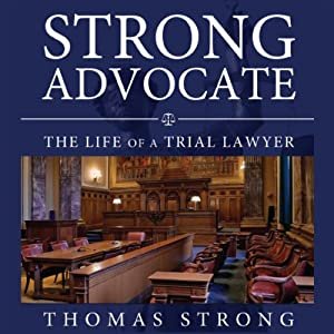 Strong Advocate: The Life of a Trial Lawyer | [Thomas Strong]