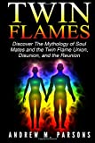 img - for Twin Flames: Discover the Mythology of Soul Mates and the Twin Flame Union, Disun (Spiritual Partner) (Volume 1) book / textbook / text book
