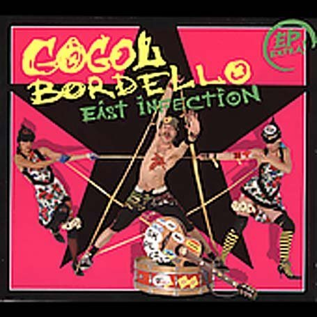 Gogol Bordello - East Infection - Zortam Music