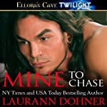 Mine to Chase | Laurann Dohner