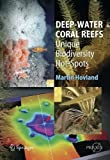 Acquista Deep-Water Coral Reefs: Unique Biodiversity Hot-Spots (Springer Praxis Books / Life Sciences) [Edizione Kindle]