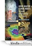 Deep-Water Coral Reefs: Unique Biodiversity Hot-Spots (Springer Praxis Books / Life Sciences) [Edizione Kindle]