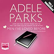 Men I've Loved Before | [Adele Parks]