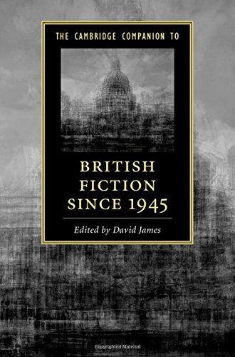 The Cambridge Companion to British Fiction since 1945 (Cambridge Companions to Literature)