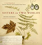 echange, troc Michael Peterman - Sisters in Two Worlds: A Visual Biography of Susanna Moodie and Catharine Parr Traill