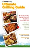 SparkPeople's Ultimate Grilling Guide: 75 Hearty, Healthy Recipes You Can Really Sink Your Teeth Into