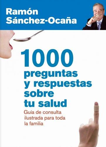 1000 preguntas y respuestas sobre tu salud: Guía ilustrada de consulta para toda la familia