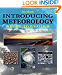 Introducing Meteorology: A Guide to W...