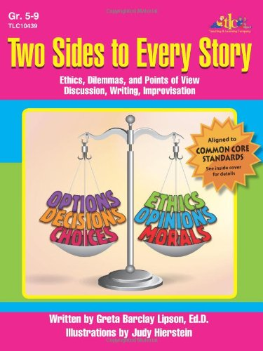 Two Sides To Every Story: Ethics, Dilemmas And Points Of View. Discussion, Writing, Improvisation. Grades 5-9
