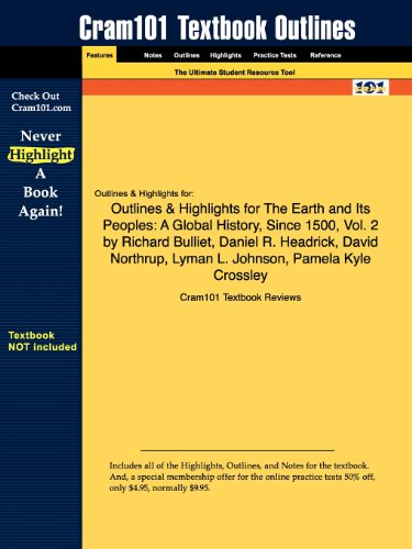 Outlines & Highlights for The Earth and Its Peoples: A Global History, Since 1500, Vol. 2 by Richard Bulliet, Daniel