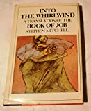 Into the whirlwind: A translation of the book of Job (038514508X) by Mitchell, Stephen