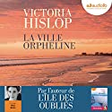 La ville orpheline Audiobook by Victoria Hislop Narrated by Maia Baran