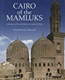 img - for Cairo of the Mamluks: A History of Architecture and its Culture book / textbook / text book