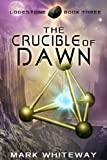 The Crucible of Dawn (Science Fiction Adventure) (Lodestone Book 3)