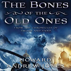 The Bones of the Old Ones: Dabir & Asim, Book 2 | [Howard Andrew Jones]