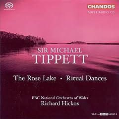 Tippett: Rose Lake (The) / Ritual Dances