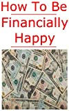 How to Be Financially Happy