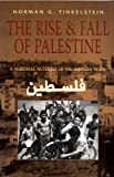 The Rise and Fall of Palestine: A Personal Account of the Intifada Years (0816628599) by Finkelstein, Norman G.