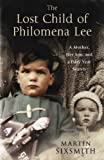 Martin Sixsmith The Lost Child of Philomena Lee: A Mother, Her Son and a Fifty Year Search