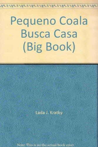 Pequeno Coala Busca Casa (Big Book) (Cuento Mas Solo Para Ti)