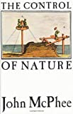The Control of Nature (0374128901) by McPhee, John