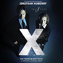 The Truth Is out There: The X-Files Series, Book 2 Audiobook by Jonathan Maberry Narrated by Bronson Pinchot, Hillary Huber