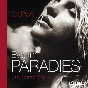 Eva im Paradies. Das schamlose Verwöhnprogramm für Frauen Hörbuch