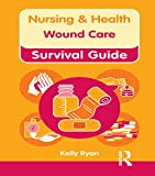 Wound Care (Nursing and Health Survival Guides)