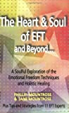 img - for The Heart & Soul of EFT and Beyond: A Soulful Exploration of the Emotional Freedom Techniques and Holistic Healing by Phillip Mountrose (2006-02-28) book / textbook / text book