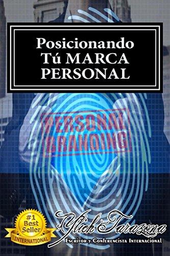 Posicionando TÚ MARCA PERSONAL y Consolidando Tú PERSONAL BRANDING: Como DESTACAR, CONSOLIDAR y POSICIONAR Tú PERSONAL BRANDING en un Mercado Competitivo ... (Posicionando Tu Marca Personal nº 1)