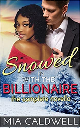 99¢ Black Friday Deal – Snowed in with the Billionaire: The Complete Novella
